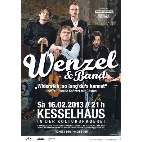 "Wenzel & Band Plakat, A1 ""Widersteh, solang du´s kannst"" special edition 26/2/2013 Berlin Kesselhaus Konzert gefaltet"