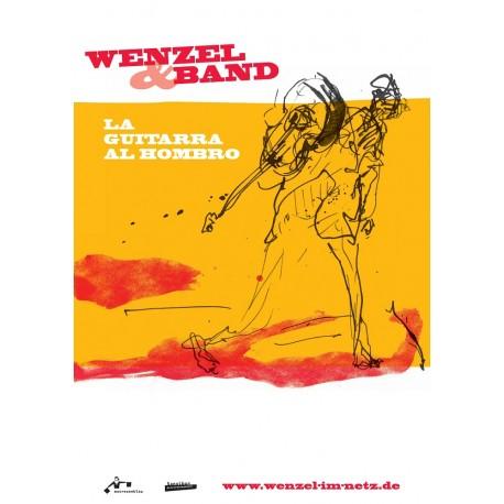 """Wenzel & Band Plakat, A1 """"La Guitarra Al Hombro"""" gerollt"""