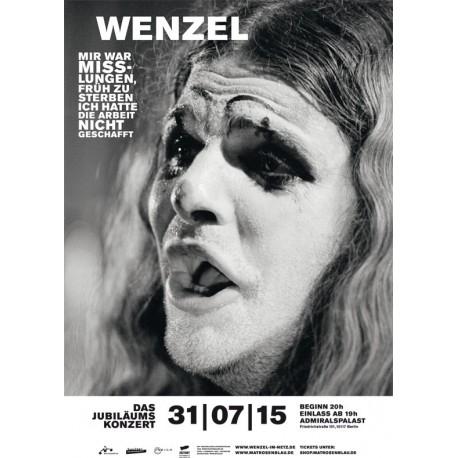 Plakat zu Wenzels Jubiläumskonzert im Admiralspalast 31/07/15 , – Schwarz / Weiss A1, gefaltete Versendung