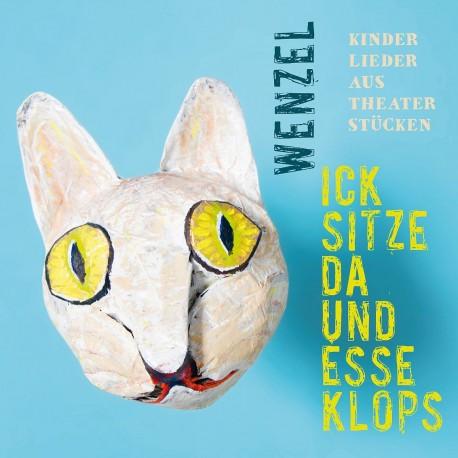 """CD Wenzel """"Ick sitze da und esse Klops""""  - Kinderlieder aus Theaterstücken"""