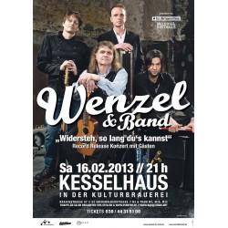 "Wenzel & Band Plakat, A1 ""Widersteh, solang du´s kannst"" special edition 16/2/2013 Record Release Konzert gerollte Versendung"