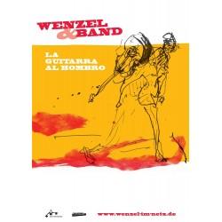 "Wenzel & Band Plakat, A1 ""La Guitarra Al Hombro"" gefaltet"