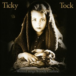 "CD Wenzel ""Ticky Tock - Wenzel sings Woody Guthrie"""